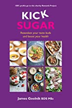 Kick Sugar: Reawaken your taste buds and boost your health (English Edition)