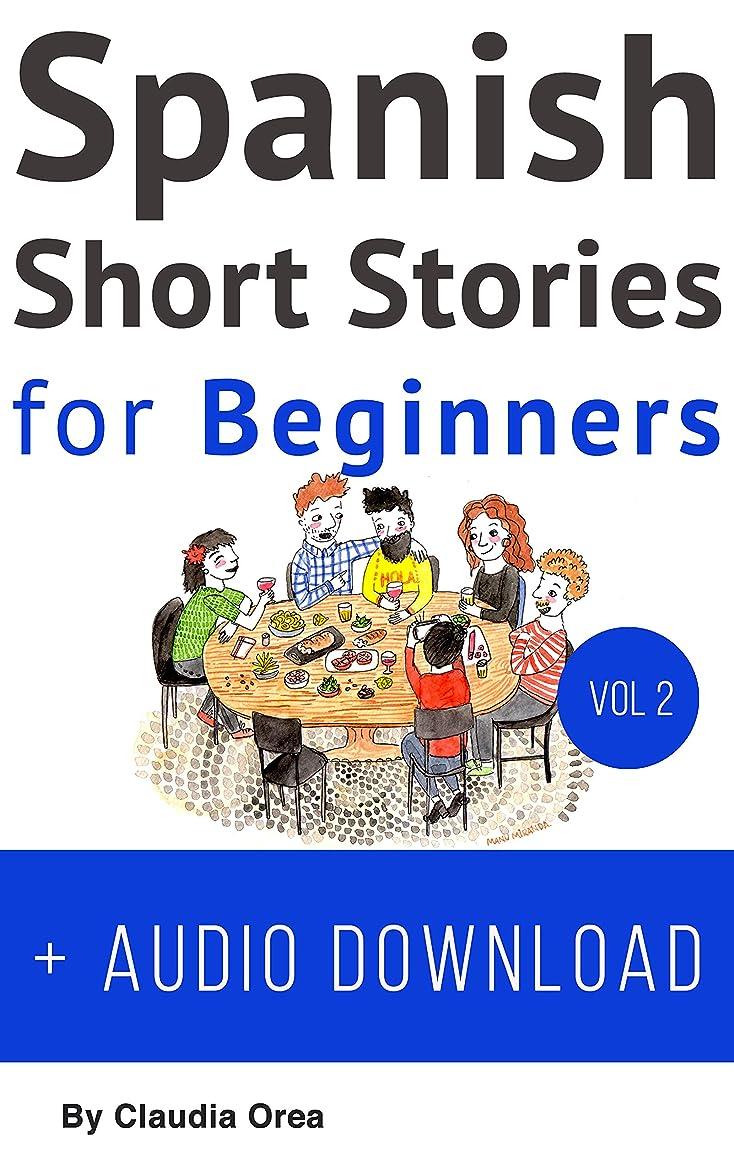 証書慈善露Spanish: Short Stories for Beginners + Audio Download Volume 2: Improve your reading and listening skills in Spanish (Spanish Short Stories) (English Edition)