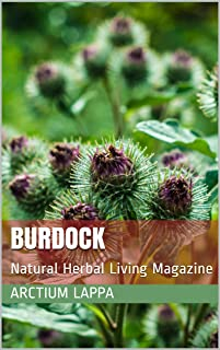 Burdock: Natural Herbal Living Magazine October 2016 (English Edition)