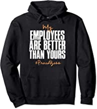 Distressed My Employees Are Better Than Yours Proud Boss Pullover Hoodie