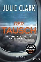 Der Tausch – Zwei Frauen. Zwei Tickets. Und nur ein Ausweg.: Thriller (German Edition)