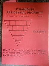 Pyramiding Residential Property: Homes.....Apartments....Condo's