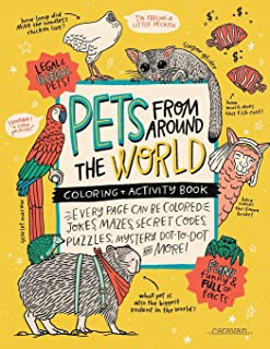 PETS from around the WORLD Coloring + Activity Book: Jokes, Mazes, Secret Codes, Puzzles, Mystery Dot-to-Dot & MORE!