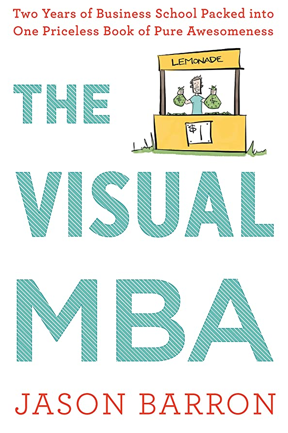 乳製品大きなスケールで見ると将来のThe Visual MBA: Two Years of Business School Packed into One Priceless Book of Pure Awesomeness (English Edition)