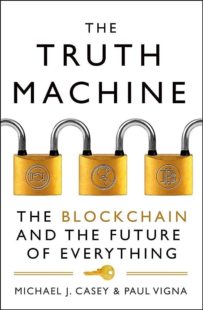 含意謎評価するThe Truth Machine: The Blockchain and the Future of Everything (English Edition)