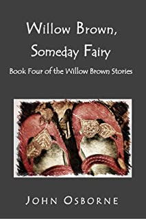 Willow Brown, Someday Fairy: Book Four of the Willow Brown Stories