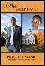 Other Sheep Have I (Pioneers in the Pulpit Book 5)