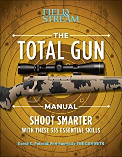 The Total Gun Manual (Paperback Edition): 368 Essential Shooting Skills (Field & Stream)