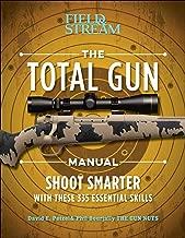 The Total Gun Manual (Paperback Edition): 368 Essential Shooting Skills (Field & Stream)