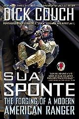 Sua Sponte: The Forging of a Modern American Ranger Kindle Edition