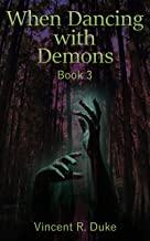 When Dancing with Demons - Book 3