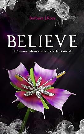 Believe: Il Destino è solo una parte di ciò che ci attende