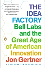 The Idea Factory: Bell Labs and the Great Age of American Innovation Kindle Edition