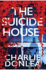 The Suicide House: A Gripping and Brilliant Novel of Suspense (A Rory Moore/Lane Phillips Novel Book 2) Kindle Edition