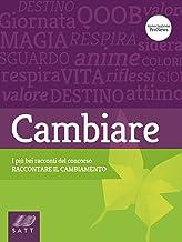 """Cambiare. I più bei racconti del concorso """"Raccontare il cambiamento"""" (Italian Edition)"""