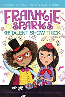 Frankie Sparks and the Talent Show Trick, Volume 2 (Frankie Sparks, Third-Grade Inventor)