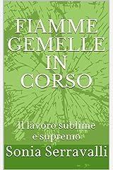 FIAMME GEMELLE IN CORSO: Il lavoro sublime e supremo Formato Kindle