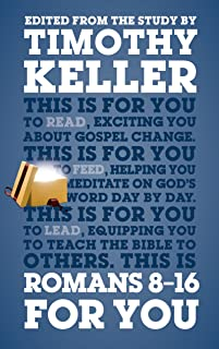Romans 8-16 For You: For reading, for feeding, for leading (God's Word For You - Romans Series Book 2)