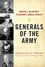Generals of the Army: Marshall, MacArthur, Eisenhower, Arnold, Bradley (American Warriors Series)