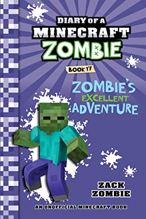 Minecraft: Diary of a Minecraft Zombie Book 17: Zombie's Excellent Adventure (An Unofficial Minecraft Book) (English Edition)