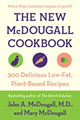 The New McDougall Cookbook: 300 Delicious Low-Fat, Plant-Based Recipes Kindle Edition