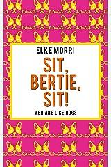 Sit, Bertie, sit! Men are like dogs: Orange Edition (English Edition) Kindle Ausgabe