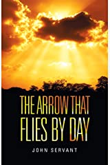 The Arrow That Flies by Day Kindle Edition