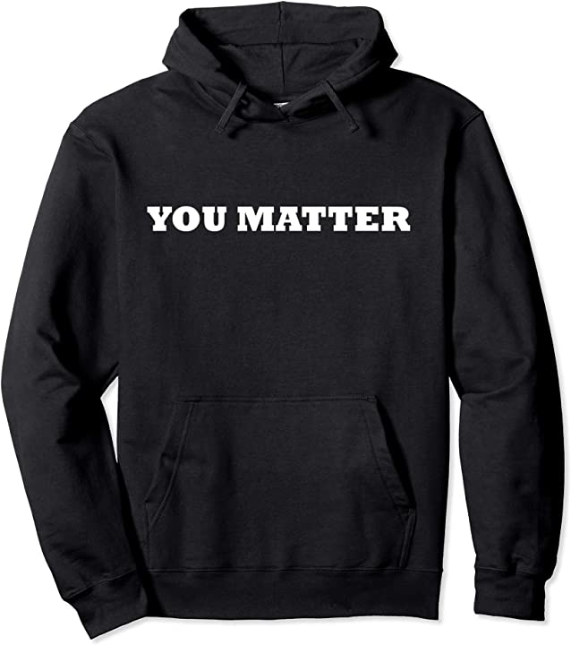 You Matter Pullover Hoodie