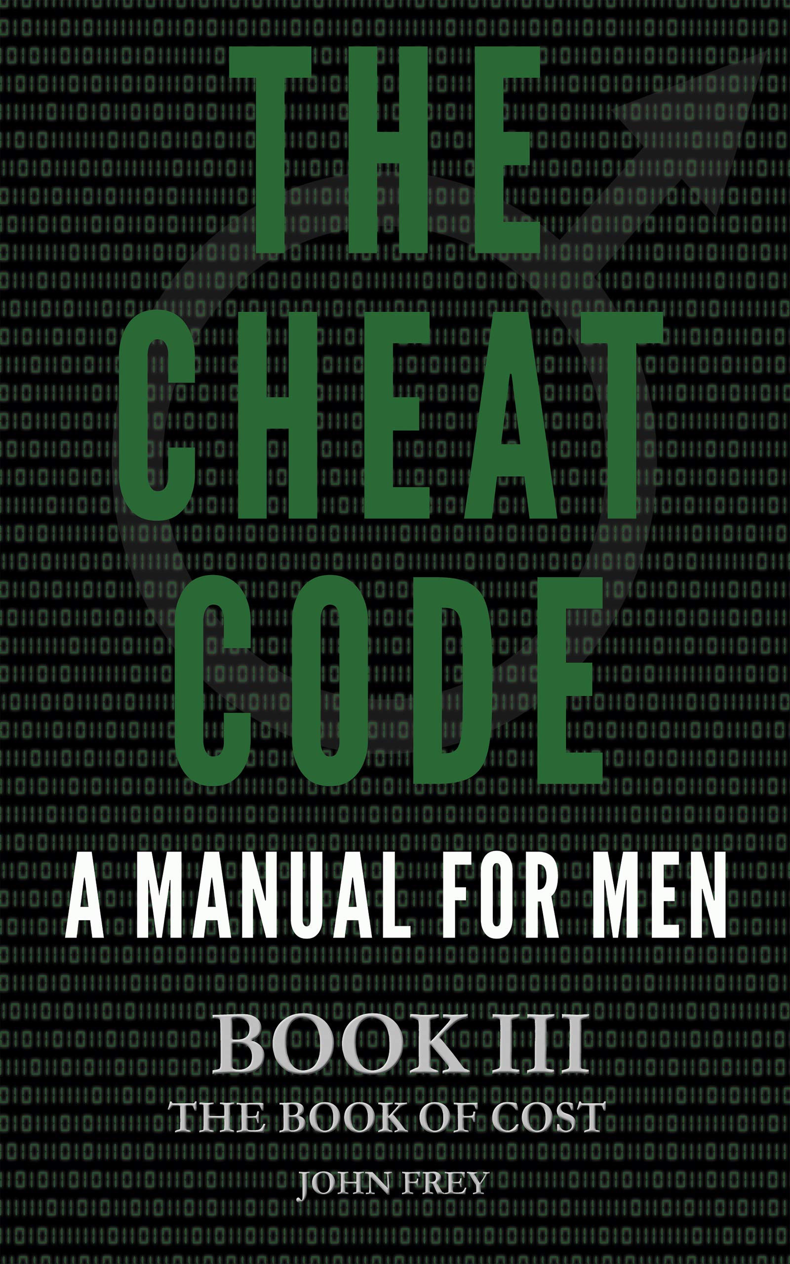 The Cheat Code: A Manual For Men: The Book of Cost