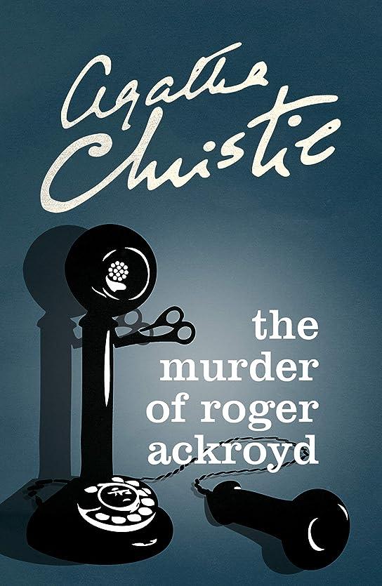 細心のテンションしょっぱいThe Murder of Roger Ackroyd (Poirot) (Hercule Poirot Series Book 4) (English Edition)