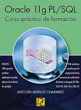 ORACLE 11g PL/SQL. Curso práctico de formación (Spanish Edition)