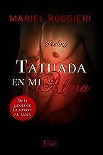 Tatuada en mi alma (Cuidarte el alma nº 2) (Spanish Edition)