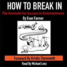 How to Break In - the Formula for Success in Entertainment