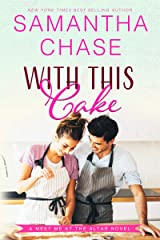 With This Cake (Meet Me at the Altar Book 2) Kindle Edition
