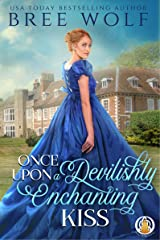 Once Upon a Devilishly Enchanting Kiss (The Whickertons in Love Book 1) Kindle Edition