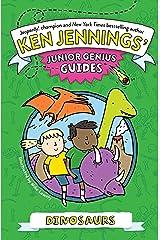 Dinosaurs (Ken Jennings' Junior Genius Guides) Kindle Edition