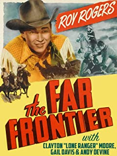 """Roy Rogers In """"Far Frontier"""" With Clayton """"Lone Ranger"""" Moore, Gail Davis & Andy Devine"""