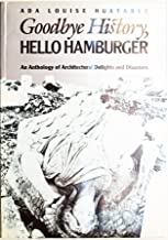 Goodbye history, hello hamburger: An anthology of architectural delights and disasters (Landmark reprint series)