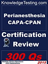 Perianesthesia CAPA-CPAN Certification Review (Certification Review for Perianesthesia Nursing Book 1)