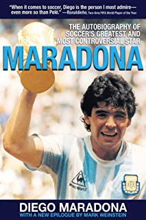 Maradona: The Autobiography of Soccer's Greatest and Most...