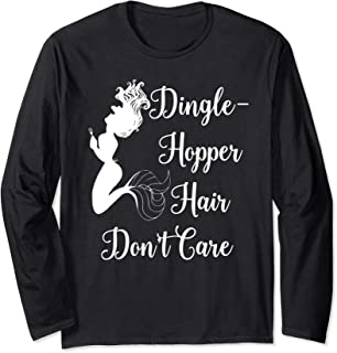 Dinglehopper Hair Don`t Care Mermaid Funny Dingle Hopper Long Sleeve T-Shirt