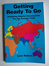 Getting Ready to Go: Preparing Baptist Missionaries for the Foreign Field