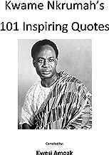 Kwame Nkrumah's 101 Inspiring Quotes