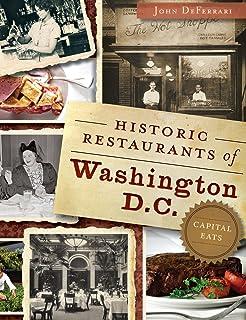 Historic Restaurants of Washington, D.C.: Capital Eats