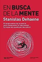 En busca de la mente: El largo camino para comprender la vida mental (y lo que aún queda por descubrir) (Ciencia que Ladra… serie Mayor) (Spanish Edition)