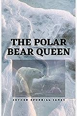 The Polar Bear Queen Kindle Edition