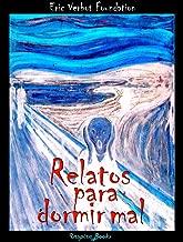 Relatos para dormir mal (Colección para Insomnes nº 1) (Spanish Edition)