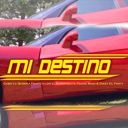 Mi Destino (feat. Ciclon el Chamaquito, Young Mugí & Dikey El Forty)