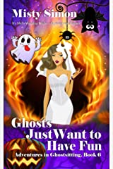 Ghosts Just Want to Have Fun (Adventures in Ghostsitting Book 6) Kindle Edition