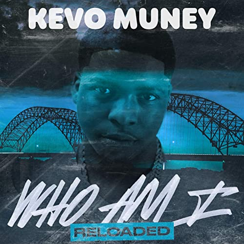 Who Am I (Reloaded) [Explicit] by Kevo Muney on Amazon Music